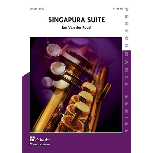De Haske Music Singapura Suite Concert Band Level 2.5 Composed by Jan Van der Roost-thumbnail