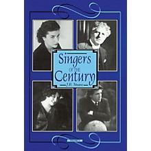 Amadeus Press Singers of the Century, Volume III Amadeus Series Hardcover Written by J. B. Steane