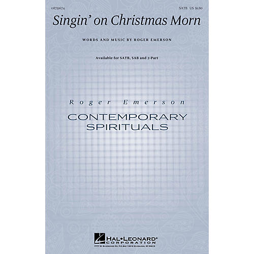 Hal Leonard Singin' on Christmas Morn SATB composed by Roger Emerson