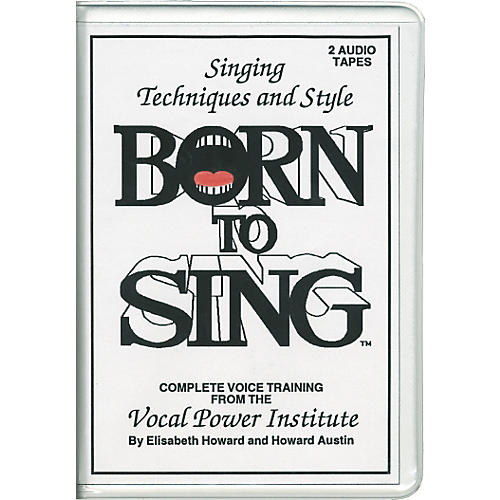 Born to Sing Singing Technique & Style (2 Audio Tapes)
