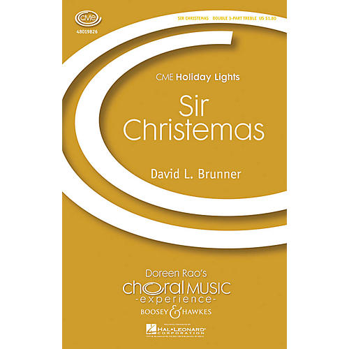Boosey and Hawkes Sir Christemas (CME Holiday Lights) 3 Part Treble composed by David L. Brunner