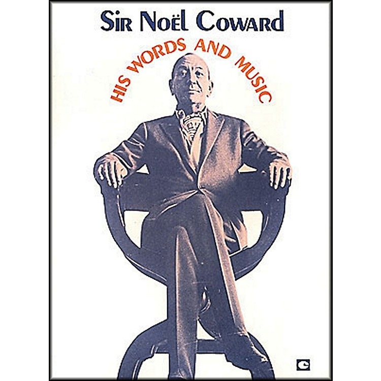 Hal Leonard Sir Noel Coward His Words And Music Vol1 arranged for piano, vocal, and guitar (P/V/G)