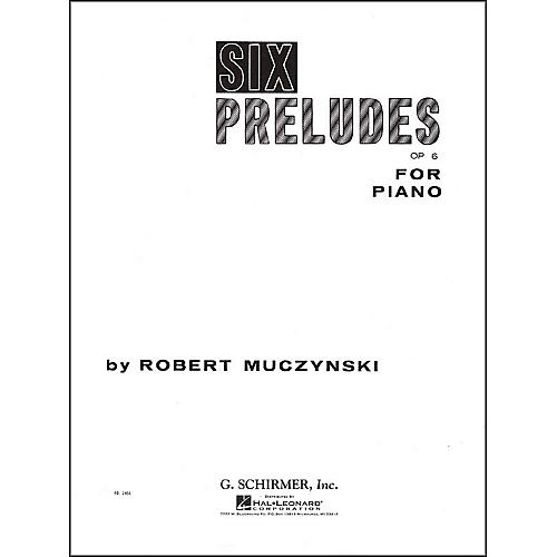 G. Schirmer Six Preludes Op 6 for Piano By Muczynski