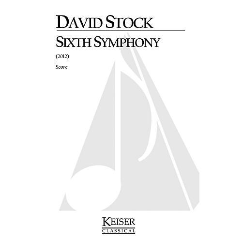 Lauren Keiser Music Publishing Sixth Symphony (Full Score) LKM Music Series by David Stock