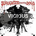 Alliance Slaughter & Dogs - Vicious thumbnail