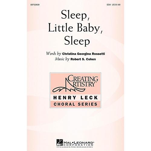 Hal Leonard Sleep, Little Baby, Sleep SSA composed by Robert Cohen