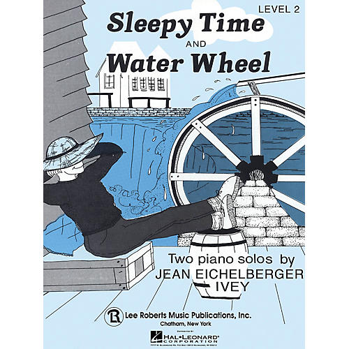 Lee Roberts Sleepy Time & Water Wheel Pace Piano Education Series Composed by Jean Eichelberger Ivey-thumbnail
