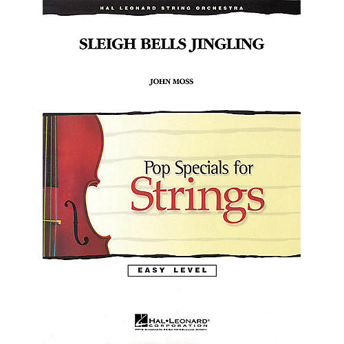 Hal Leonard Sleigh Bells Jingling Easy Pop Specials For Strings Series Composed by John Moss-thumbnail