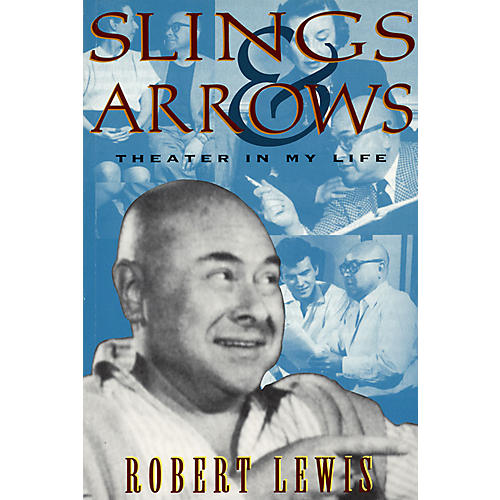 Applause Books Slings and Arrows: Theater in My Life Applause Books Series Softcover Written by Robert Lewis-thumbnail