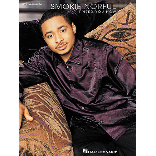 Hal Leonard Smokie Norful - I Need You Now Piano, Vocal, Guitar Songbook