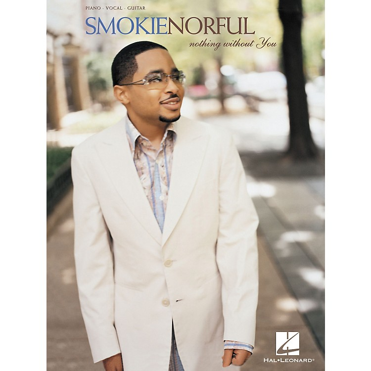 Hal LeonardSmokie Norful - Nothing without You Piano, Vocal, Guitar Songbook