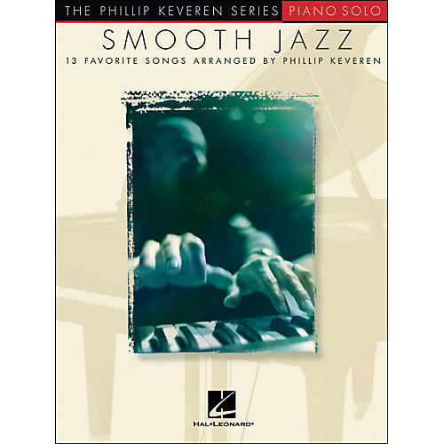 Hal Leonard Smooth Jazz - 13 Favorite Songs for Piano Solo By Phillip Keveren Series-thumbnail