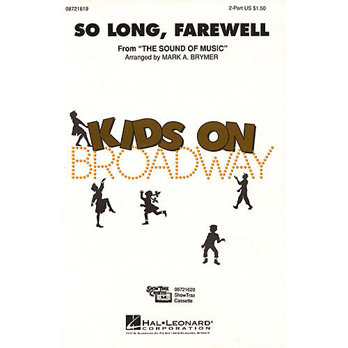 Hal Leonard So Long, Farewell (from The Sound of Music) 2-Part arranged by Mark Brymer