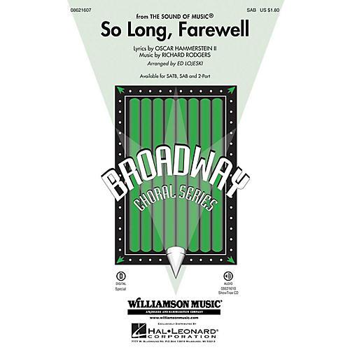 Hal Leonard So Long, Farewell (from The Sound of Music) SAB arranged by Ed Lojeski