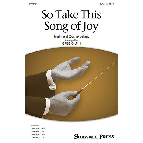 Shawnee Press So Take This Song of Joy 2-Part arranged by Greg Gilpin