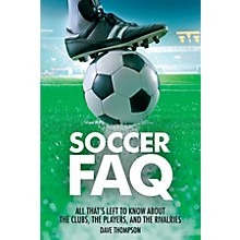 Backbeat Books Soccer FAQ FAQ Series Softcover Written by Dave Thompson