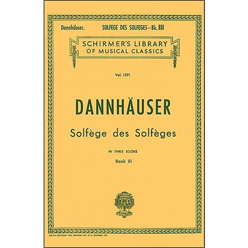 G. Schirmer Solfége des Solféges - Book III Vocal Technique By Dannhauser