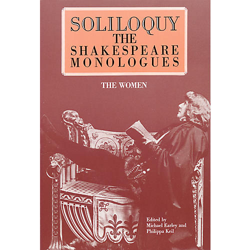 Applause Books Soliloquy! (The Shakespeare Monologues - Women) Applause Books Series Softcover