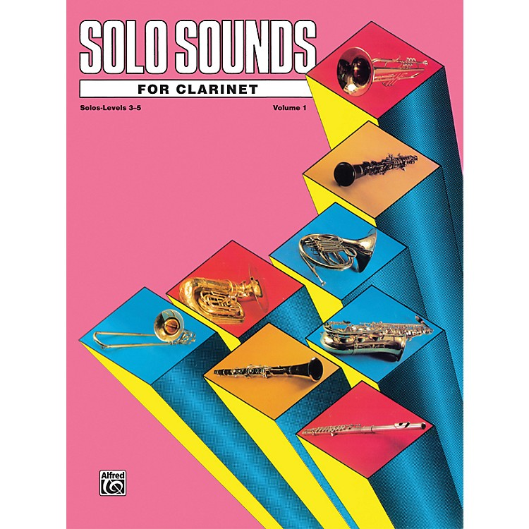 Alfred Solo Sounds for Clarinet Levels 3-5 Levels 3-5 Solo Book