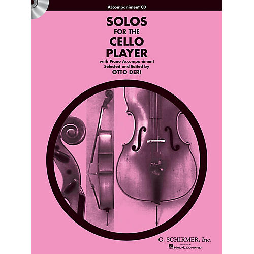G. Schirmer Solos for the Cello Player String Solo Series CD Composed by Various Edited by Otto Deri