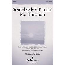 PraiseSong Somebody's Prayin' Me Through SATB arranged by Tom Fettke