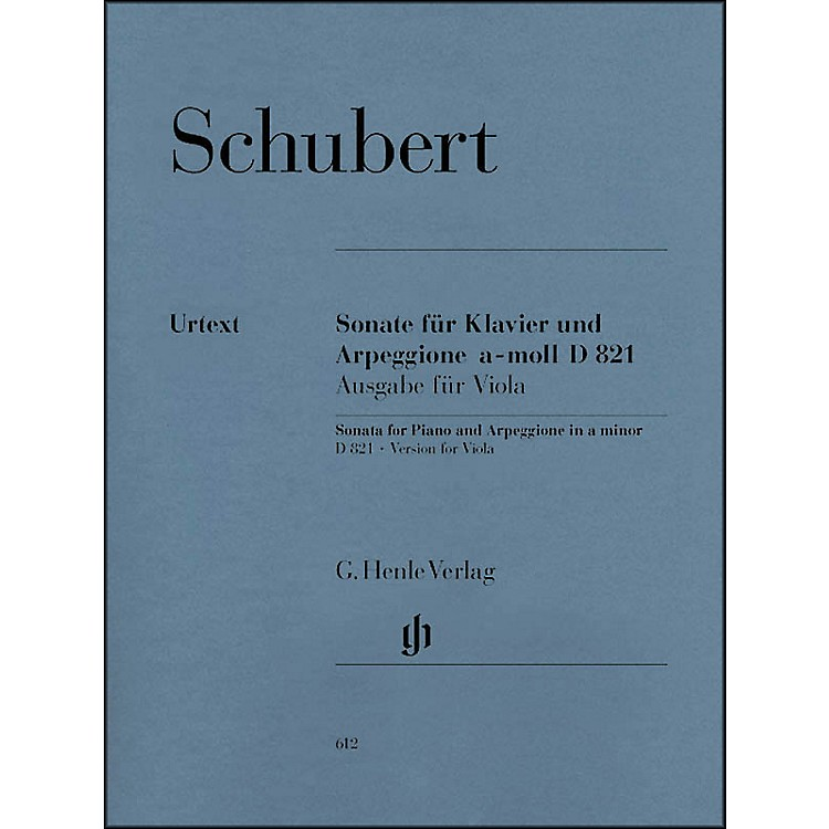 G. Henle VerlagSonata for Piano and Arpeggione A minor D 821 (Op. Posth.) By Schubert