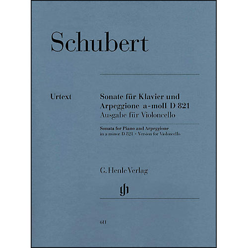 G. Henle Verlag Sonata for Piano and Arpeggione A minor D 821 (Op. Posth. (Version for Violoncello) By Schubert