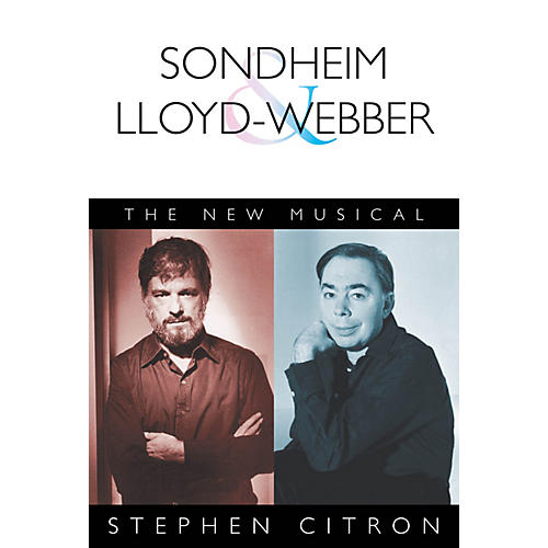 Applause Books Sondheim and Lloyd-Webber (The New Musical) Applause Books Series Softcover Written by Stephen Citron-thumbnail