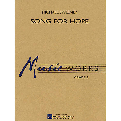 Hal Leonard Song for Hope Concert Band Level 3 Composed by Michael Sweeney-thumbnail