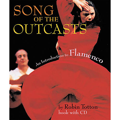 Amadeus Press Song of the Outcasts - Intro to Flameco Hardcover (Book/CD)-thumbnail