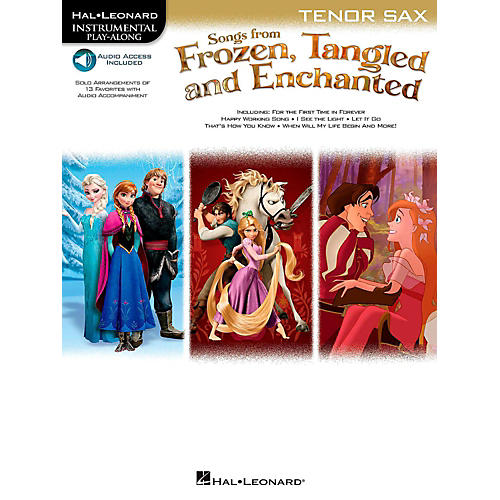 Hal Leonard Songs From Frozen, Tangled And Enchanted For Tenor Sax - Instrumental Play-Along Book/Online Audio-thumbnail