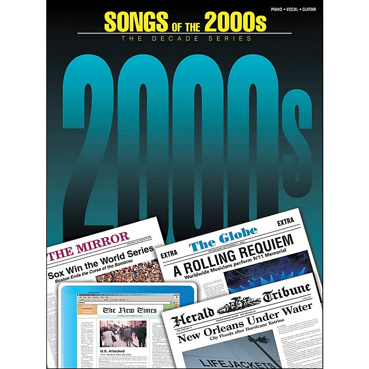 Hal Leonard Songs Of The 2000s Decade Series arranged for piano, vocal, and guitar (P/V/G)