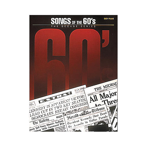 Hal Leonard Songs Of The Sixties 60's - Decade Series For Easy Piano