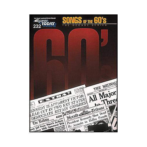 Hal Leonard Songs Of The Sixties 60's  Decade Series E-Z Play 232