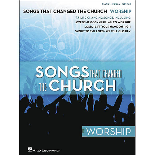 Hal Leonard Songs That Changed The Church - Worship arranged for piano, vocal, and guitar (P/V/G)