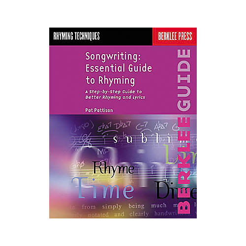 Berklee Press Songwriting: Essential Guide to Rhyming Book