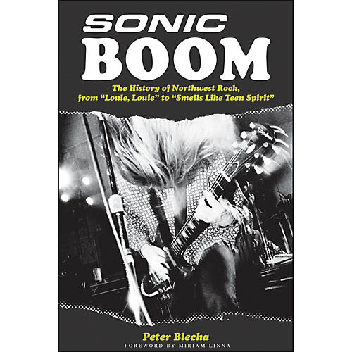 Backbeat Books Sonic Boom - History Of Northwest Rock