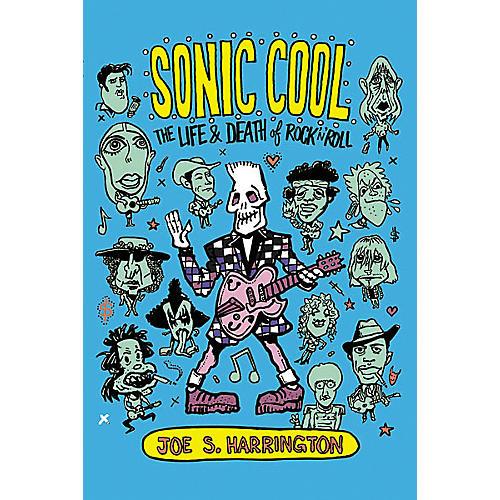 Hal Leonard Sonic Cool: The Life Death Rock 'n' Roll Book