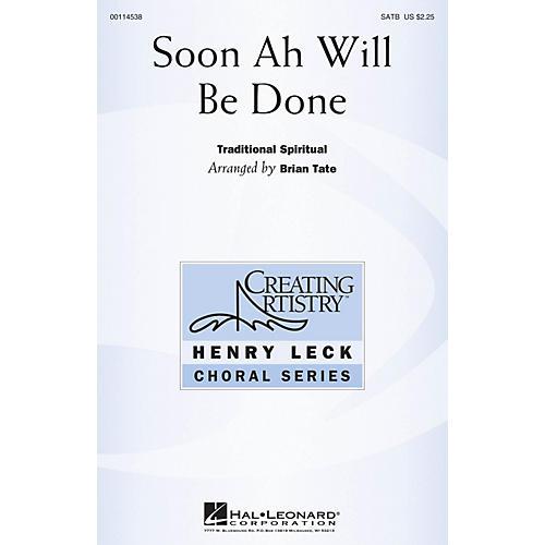 Hal Leonard Soon Ah Will Be Done SATB arranged by Brian Tate