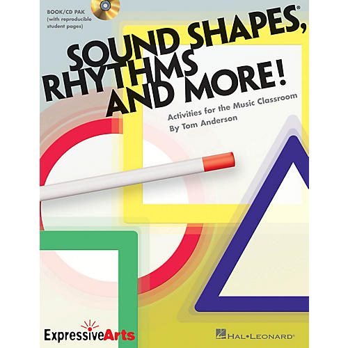 Hal Leonard Sound Shapes, Rhythms and More! (Activities for the Music Classroom) Composed by Tom Anderson
