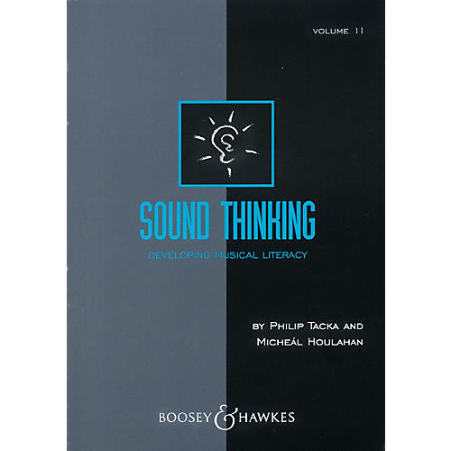 Boosey and Hawkes Sound Thinking - Volume II (Developing Musical Literacy) Composed by Micheál Houlahan