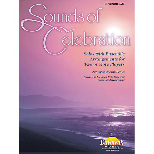 Daybreak Music Sounds of Celebration (Solos with Ensemble Arrangements for Two or More Players) Tenor Sax