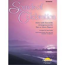Daybreak Music Sounds of Celebration (Solos with Ensemble Arrangements for Two or More Players) Trombone
