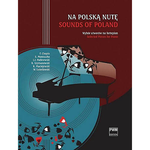PWM Sounds of Poland [Na Polska Nute) (Selected Pieces for Piano) PWM Series Softcover Composed by Various