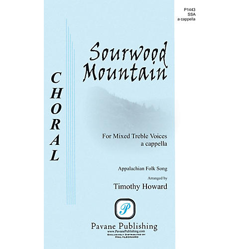 Pavane Sourwood Mountain SSA A Cappella arranged by Timothy Howard