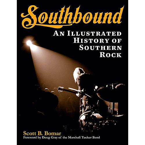 Backbeat Books Southbound (An Illustrated History of Southern Rock) Book Series Softcover Written by Scott B. Bomar