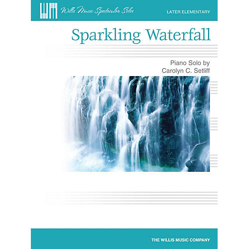 Willis Music Sparkling Waterfall (Later Elem Level) Willis Series by Carolyn C. Setliff-thumbnail