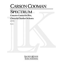 Lauren Keiser Music Publishing Spectrum (Concerto-Cantata for Oboe, Chorus and Chamber Orchestra) Score Composed by Carson Cooman