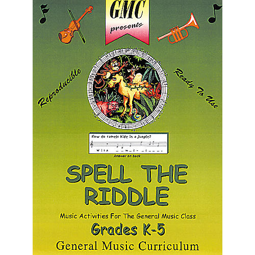 General Music Curriculum Spell the Riddle