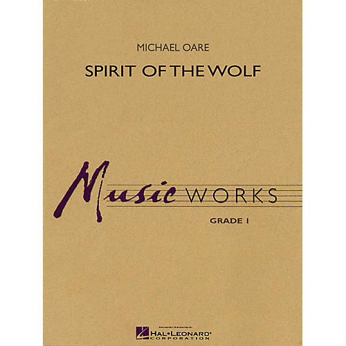 Hal Leonard Spirit of the Wolf Concert Band Level 1 Composed by Michael Oare-thumbnail